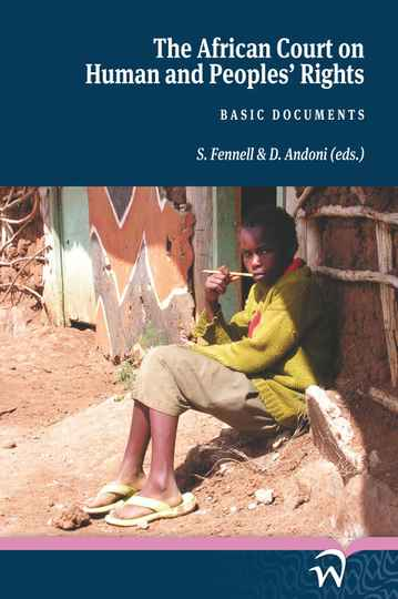 The African Court of Human Rights and Peoples` Rights - Basic documents