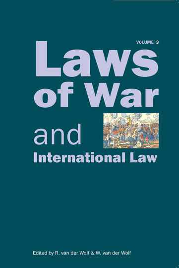 Laws of War and International Law - Volume 3