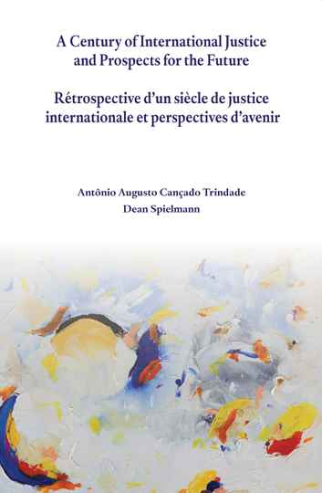 A Century of International Justice and Prospects for the Future / Rétrospective d'un siècle de justice internationale et perspectives d'avenir