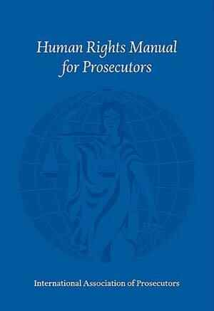 Human Rights Manual for Prosecutors.