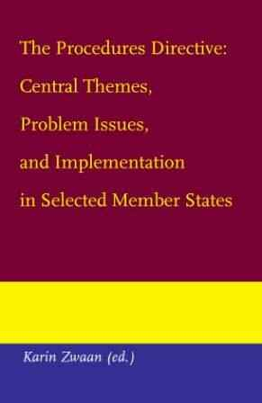 The Procedures Directive: Central Themes, Problem Issues, and Implementation in Selected Member States