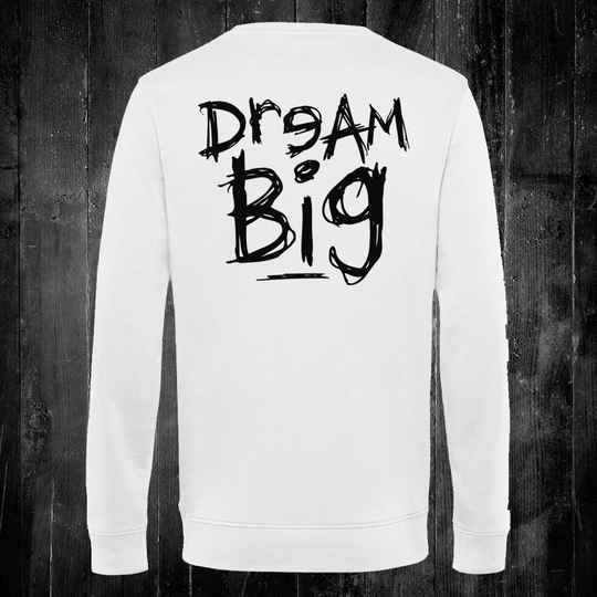 Dream Big Sweatshirt White