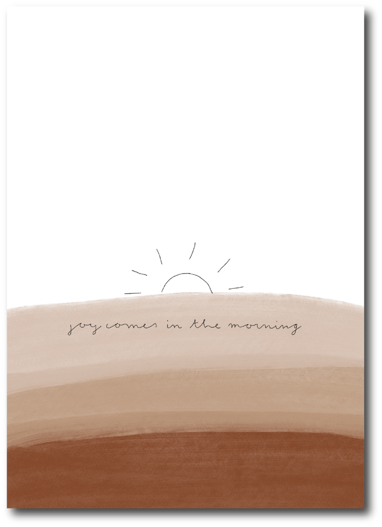 Mini poster - Joy comes in the morning