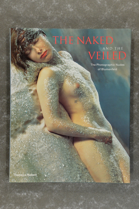Blumenfeld,  Erwin  -  The Naked and the Veiled: The Photographic Nudes of Erwin Blumenfeld