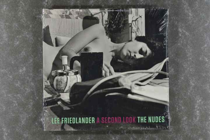 Friedlander,  Lee  -  Lee Friedlander: A Second Look: The Nudes
