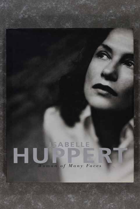 Huppert, Isabelle  -  A Woman of Many Faces