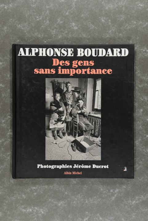 Boudard,  Alphonse  -  Des Gens Sans Importance (Photos) (French Edition)