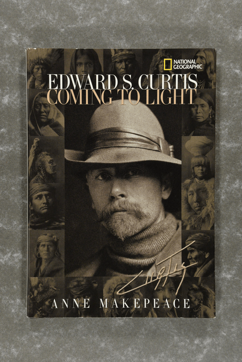 Curtis,  Edward S.  -  Edward S. Curtis Coming to Light by Anne Makepeace