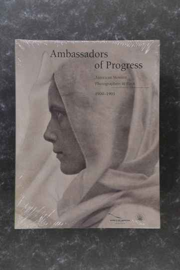 Ambassadors of Progress - American Women Photographers in Paris 1900-1901