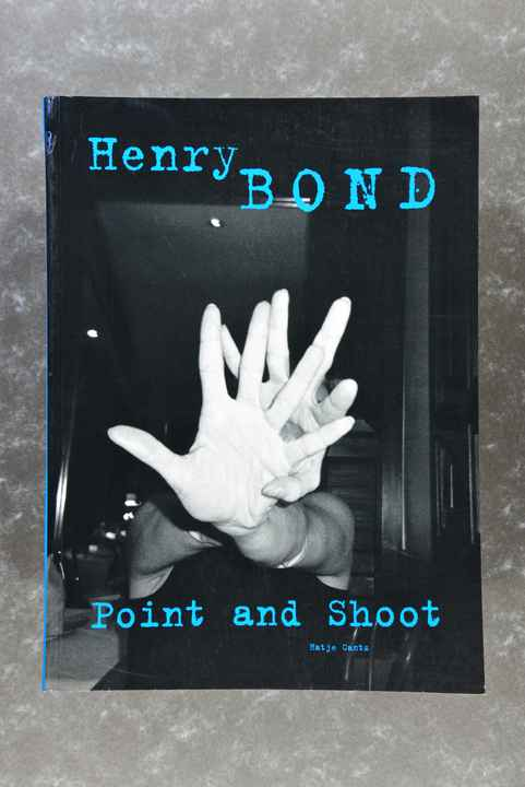 Bond, Henry  -  Point And Shoot  XXL book!  new in plastic!