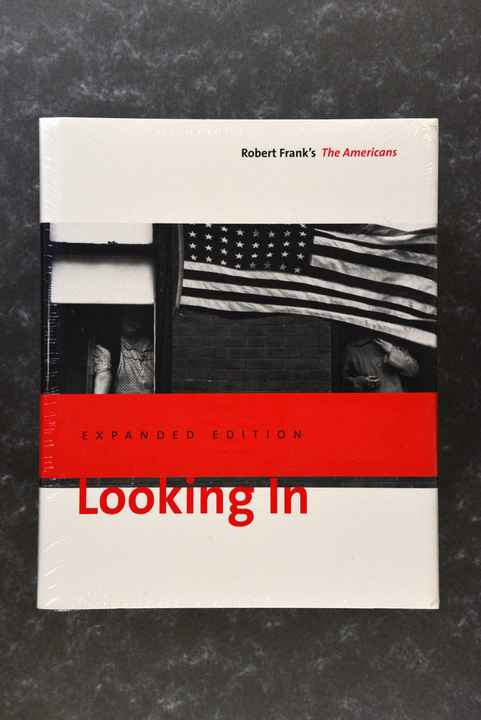 Frank,  Robert  -  Looking In the Americans - Expanded edition  NEW in plastic!!!