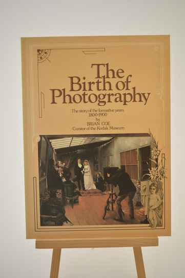 The birth of photography - The story of the formative years, 1800-190019