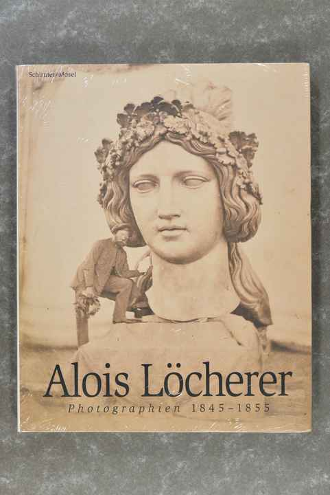Löcherer, Alois  -  Photographien 1845 - 1855        (New in plastic!)    (Hard to Find!)