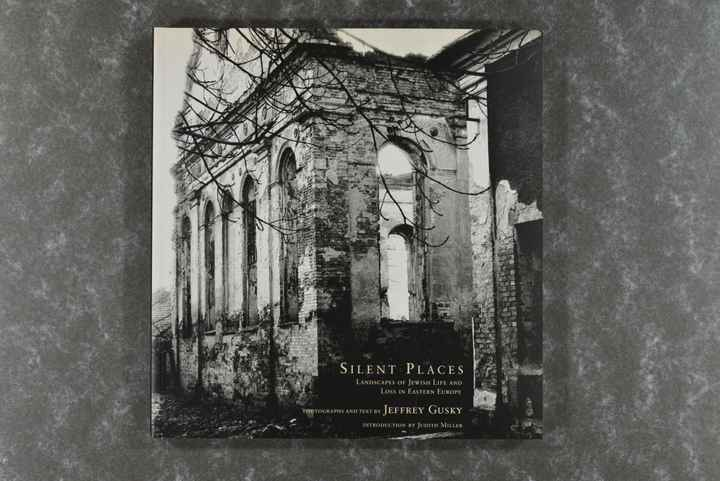 Gusky,   Jeff  -  Silent Places: Landscapes of Jewish Life and Loss in Eastern Europe