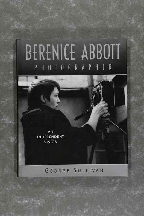 Abbott,  Berenice  -  Photographer : An Independent Vision