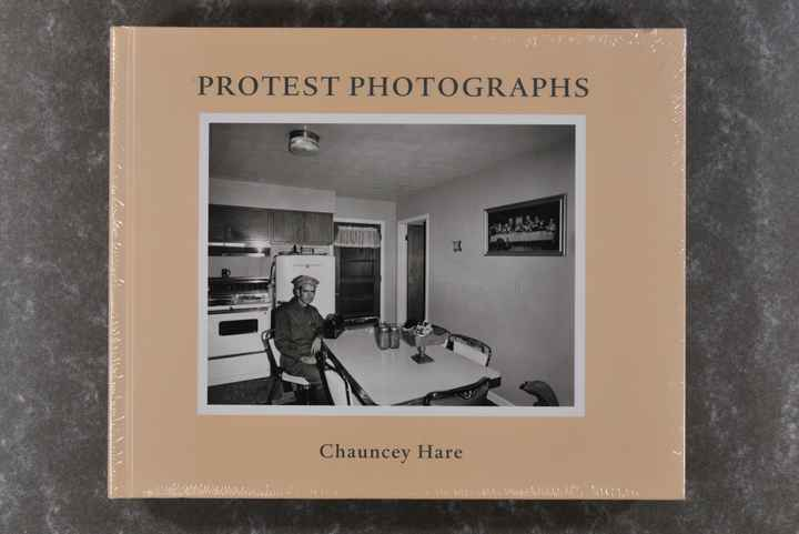 Hare, Chauncey  -  Protest Photographs (New in plastic!)  (XL-book!)