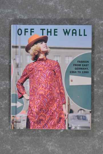 Rubitzsch, Günter  -  Off the Wall: Fashion from East Germany, 1964 to 1980
