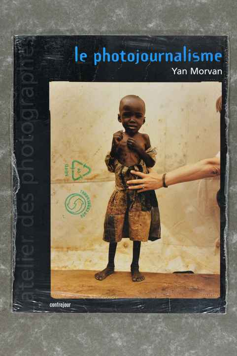 Morvan, Yan  -  Le photojournalisme         (New in plastic!)