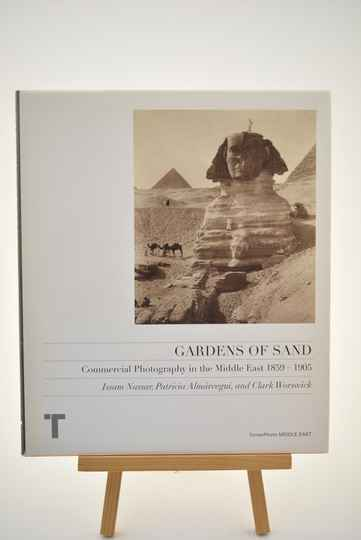 Gardens of Sand - Commercial Photography in the Middle East 1859-1905