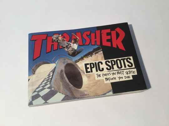 Book • Skateboard • Thrasher • Epic spots • 208 pages