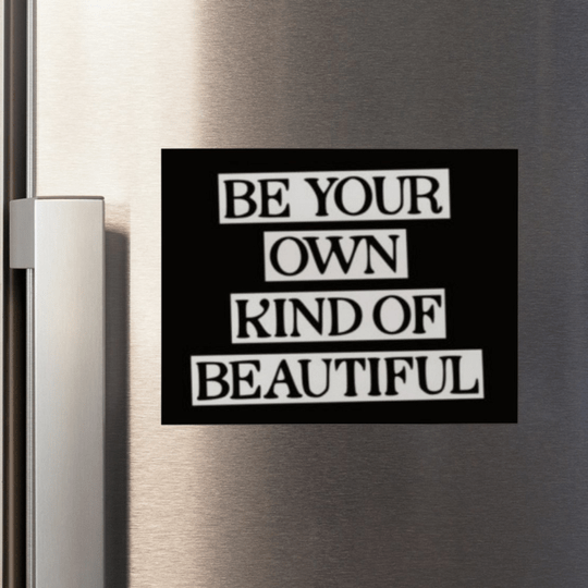 Magneetbordje be your own kind of beautiful