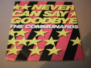 Single The Communards - Never can say goodbye