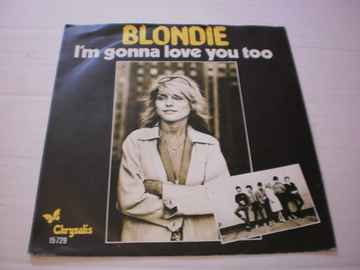 Single Blondie - I'm gonna love you too