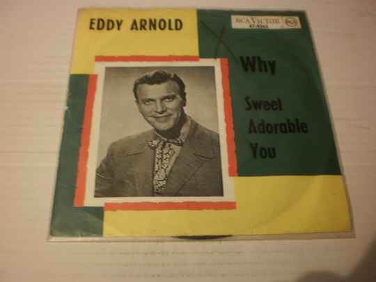 Single Eddy Arnold - Why / sweet adorable you
