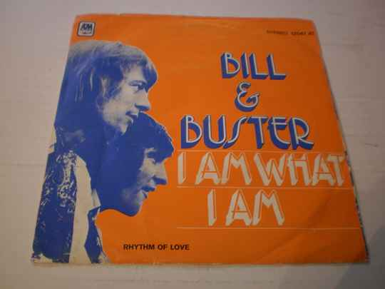 Single Bill & Buster - I am what I am