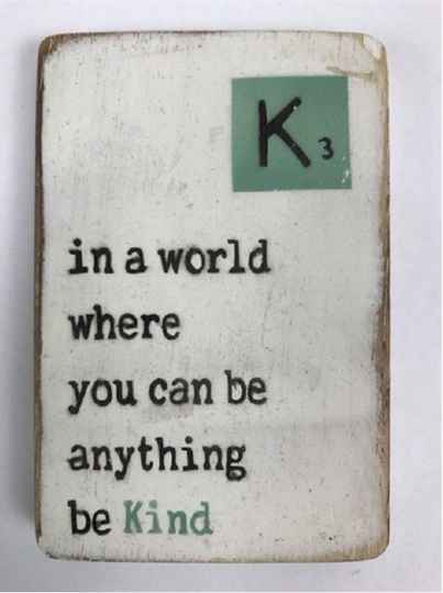 In a world where you can be anything be Kind - scrabble magneet