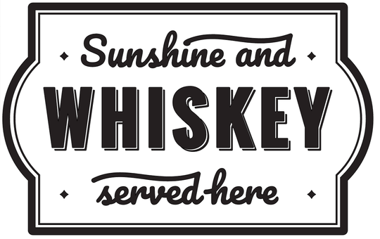 Sunshine and Whisky Served Here