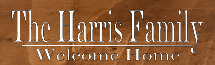 The *Your Name Here* Family Welcome Home - 8 x 24 Premade