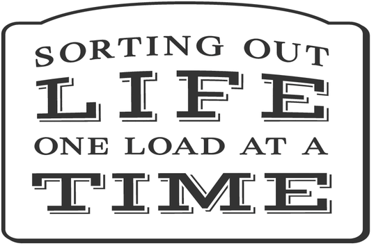 Sorting Out Life One Load At A Time