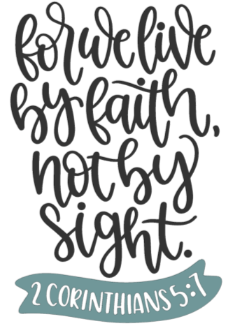For We Live By Faith Not By, Not By Sight