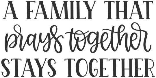 """A Family That Prays Together Stays Together - 15"""" X 20"""""""