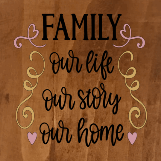 Family Our Life Our Story Our Home - 8 x 8