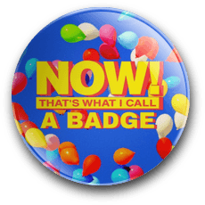 Now That's What I Call A Badge Badge