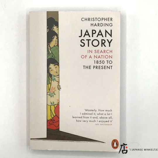 Japan Story; in search of a nation, 1850 to the present - Chris Harding