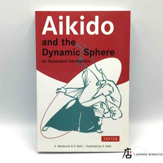 Aikido and the Dynamic sphere, an illustrated introduction
