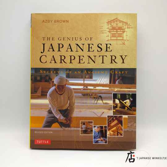 The Genius of Japanese Carpentry; secrets of an Ancient Craft - Azby Brown