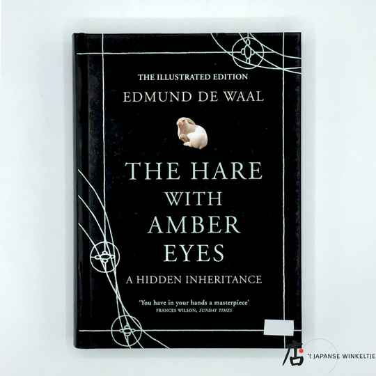 The Hare with Amber Eyes; the illustrated edition - Edmund de Waal