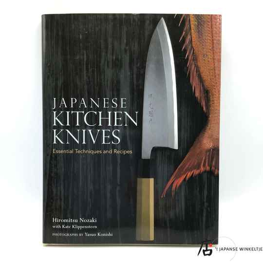 Japanese Kitchen Knives, Essential Techniques and Recipes