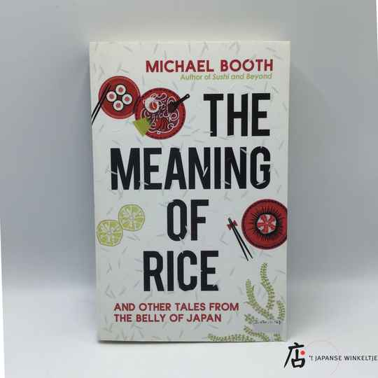 The Meaning of Rice and other tales from the belly of Japan - Michael Booth