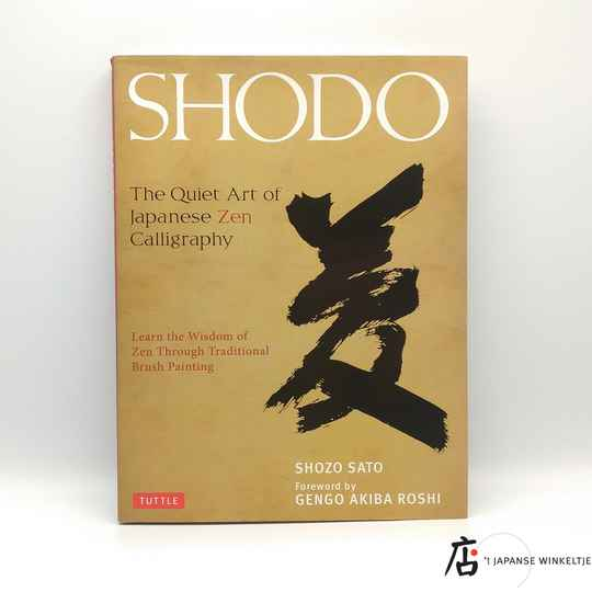 Shodo, the quiet art of Japanese Zen Calligraphy