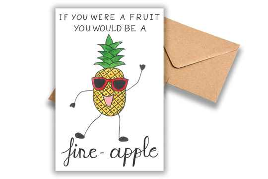 If you were a fruit you would be a fine-apple