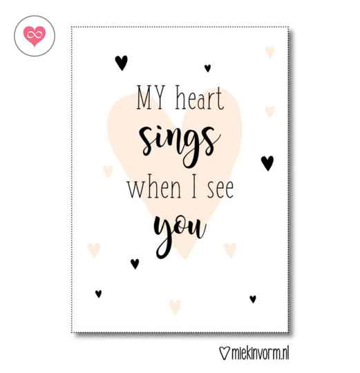 Poster A4 | My heart sings when I see you | MIEKinvorm