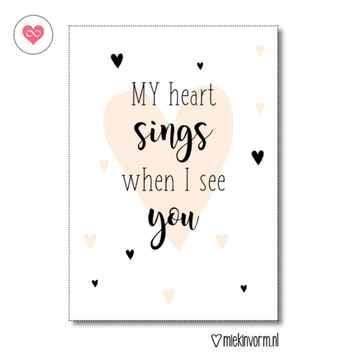 Poster A4   My heart sings when I see you   MIEKinvorm
