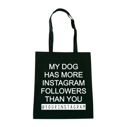 Shopper My dog has more instagram followers than you