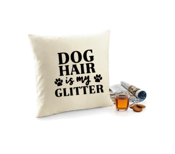 Kussenhoes Dog hair is my Glitter