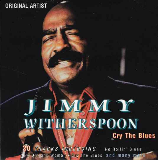 Jimmy Witherspoon - Cry The Blues